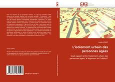 Bookcover of L'isolement urbain des personnes âgées