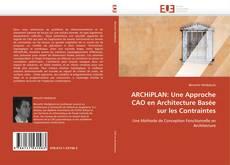 Bookcover of ARCHiPLAN: Une Approche CAO en Architecture Basée sur les Contraintes
