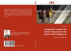 Couverture de Intégration sociale des élèves fréquentant des écoles ethnoreligieuses