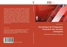 Dynamique de l'intégration financière des marchés émergents kitap kapağı