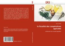 Bookcover of la fiscalité des coopératives agricoles