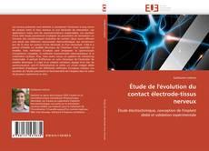 Capa do livro de Étude de l'évolution du contact électrode-tissus nerveux