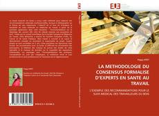 Bookcover of LA METHODOLOGIE DU CONSENSUS FORMALISE D''EXPERTS EN SANTE AU TRAVAIL