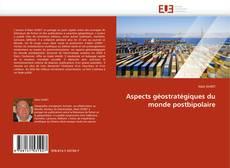 Bookcover of Aspects géostratégiques du monde postbipolaire