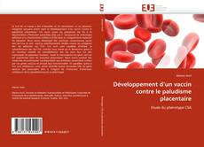 Développement d''un vaccin contre le paludisme placentaire的封面