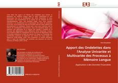 Couverture de Apport des Ondelettes dans l'Analyse Univariée et Multivariée des Processus à Mémoire Longue