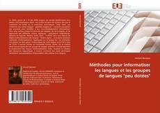 """Méthodes pour informatiser les langues et les groupes de langues """"peu dotées""""的封面"""