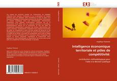 Couverture de Intelligence économique territoriale et pôles de compétitivité: