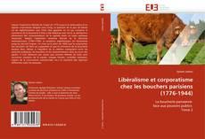Bookcover of Libéralisme et corporatisme chez les bouchers parisiens (1776-1944)