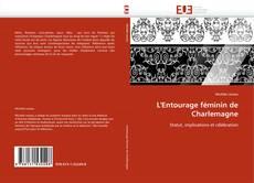 Обложка L'Entourage féminin de Charlemagne