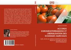 Bookcover of ACCORDS EUROMEDITERRANEENS ET LIBERALISATION DES ECHANGES AGRICOLES