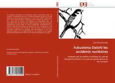 Buchcover von Fukushima Daiichi les accidents nucléaires