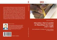 Couverture de Education, Etat et société en République du Congo (1911-1997)