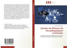 Couverture de Solution de diffusion de flux pédagogiques multimédia