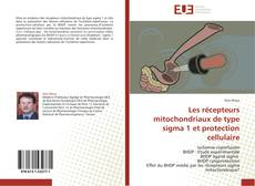 Bookcover of Les récepteurs mitochondriaux de type sigma 1 et protection cellulaire