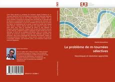 Bookcover of La problème de m-tournées sélectives