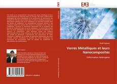 Couverture de Verres Métalliques et leurs Nanocomposites