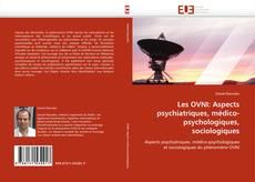 Couverture de Les OVNI: Aspects psychiatriques, médico-psychologiques, sociologiques