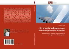 Couverture de Un progrès technique pour le développement durable?