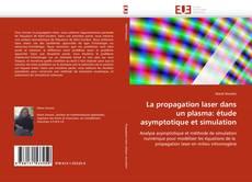 Bookcover of La propagation laser dans un plasma: étude asymptotique et simulation