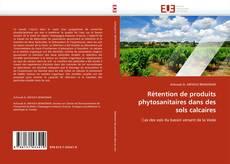 Bookcover of Rétention de produits phytosanitaires dans des sols calcaires