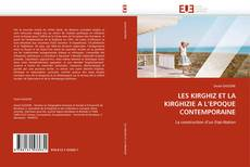 Bookcover of LES KIRGHIZ ET LA KIRGHIZIE A L''EPOQUE CONTEMPORAINE