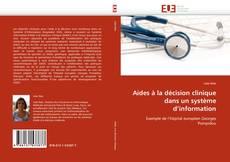Aides à la décision clinique dans un système d''information kitap kapağı