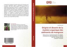 Capa do livro de Origine et devenir de la matière organique des sédiments de mangrove
