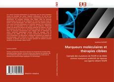 Marqueurs moléculaires et thérapies ciblées的封面