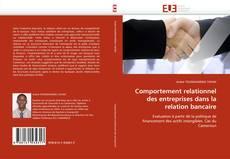 Bookcover of Comportement relationnel des entreprises dans la relation bancaire