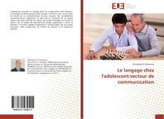Bookcover of Le langage chez l'adolescent:vecteur de communication