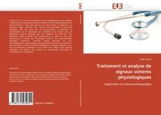 Couverture de Traitement et analyse de signaux sonores physiologiques