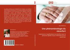 Bookcover of Une phénoménologie du réconfort