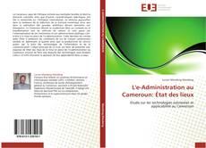 L'e-Administration au Cameroun: État des lieux的封面
