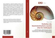 Bookcover of Evolution des biominéralisations nacrées chez les mollusques