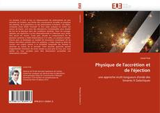 Bookcover of Physique de l'accrétion et de l'éjection
