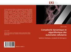 Complexité dynamique et algorithmique des automates cellulaires的封面