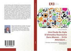 Bookcover of Une Étude Du Style D'ahmadou Kourouma Dans Monnè,… Et En Attendant…