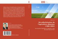 Bookcover of Dé-collectivisation de l'agriculture albanaise (1989–2002)