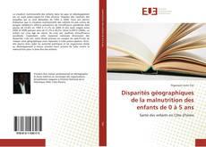 Bookcover of Disparités géographiques de la malnutrition des enfants de 0 à 5 ans