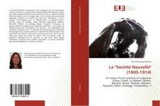 """Bookcover of La """"Société Nouvelle"""" (1900-1914)"""