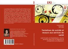 Copertina di Tentatives de suicide et recours aux services de santé