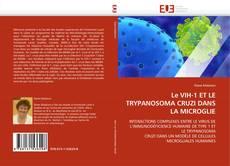 Bookcover of Le VIH-1 ET LE TRYPANOSOMA CRUZI DANS LA MICROGLIE