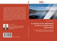 Buchcover von La marque et les règlements du droit européen de la concurrence