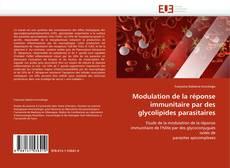 Couverture de Modulation de la réponse immunitaire par des glycolipides parasitaires