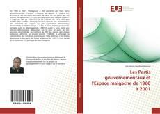 Copertina di Les Partis gouvernementaux et l'Espace malgache de 1960 à 2001