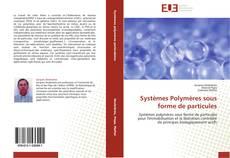 Systèmes Polymères sous forme de particules的封面