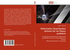 Bookcover of Deformation Quantization technics for Lie Theory problems