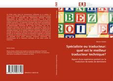 Bookcover of Spécialiste ou traducteur: quel est le meilleur traducteur technique?