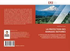 Capa do livro de LA PROTECTION DES MARQUES NOTOIRES